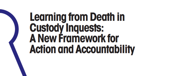 Learning from Death in Custody Inquests: A New Framework for Action and Accountability