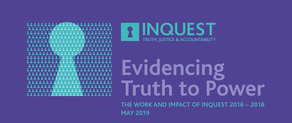 Evidencing Truth to Power, The Work and Impact of INQUEST